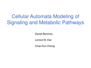 Cellular Automata Modeling of Signaling and Metabolic Pathways
