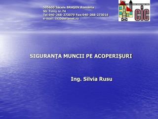 SIGURANŢA MUNCII PE ACOPERIŞURI               Ing. Silvia Rusu