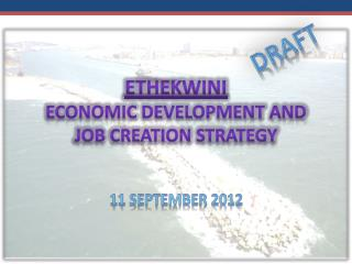ETHEKWINI  ECONOMIC DEVELOPMENT AND JOB CREATION STRATEGY