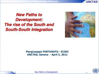 New Paths to Development:  The rise of the South and South-South Integration