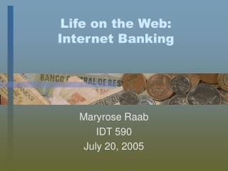 Life on the Web: Internet Banking