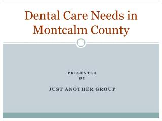 Dental Care Needs in Montcalm County