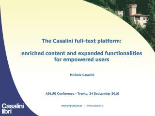 ADLUG Conference - Trento, 24 September 2010 michele@casalini.it   -   casalini.it