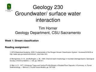 Geology 230 Groundwater/ surface water interaction Tim Horner Geology Department, CSU Sacramento