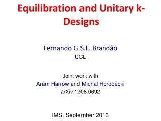 Fernando  G.S.L.  Brand ão UCL Joint work with Aram Harrow  and  Michal  Horodecki arXiv:1208.0692