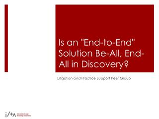 "Is an ""End-to-End"" Solution Be-All, End-All in Discovery?"