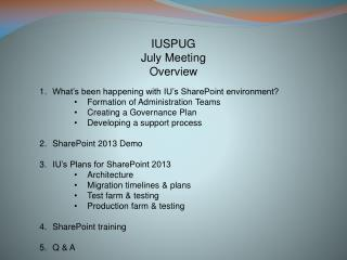 IUSPUG July Meeting  Overview What's been happening with IU's SharePoint environment?