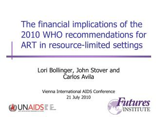 The financial implications of the 2010 WHO recommendations for ART in resource-limited settings