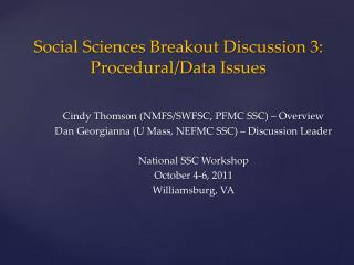 Social Sciences Breakout Discussion 3: Procedural/Data Issues