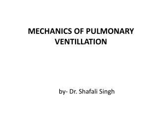 MECHANICS OF  PULMONARY VENTILLATION