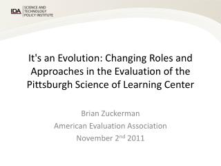 Brian Zuckerman  American Evaluation Association November 2 nd  2011