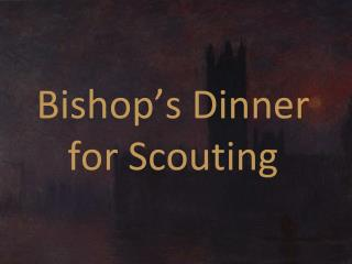 Bishop�s Dinner for Scouting