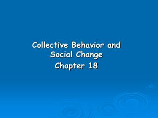 Collective Behavior and Social Change Chapter 18
