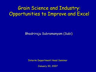 Grain Science and Industry: Opportunities to Improve and Excel
