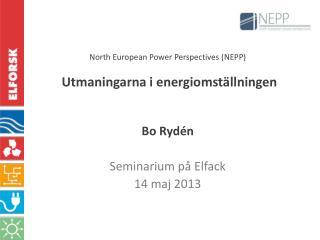 North  European  Power  Perspectives  (NEPP) Utmaningarna i energiomställningen