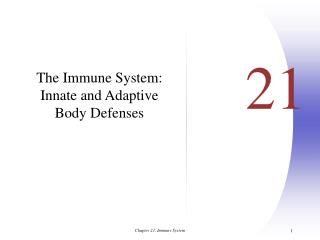 The Immune System:  Innate and Adaptive  Body Defenses