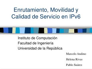 Enrutamiento, Movilidad y Calidad de Servicio en IPv6