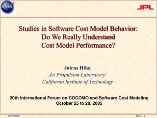 Studies in Software Cost Model Behavior:  Do We Really Understand  Cost Model Performance?