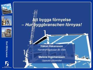 Att bygga förnyelse –  Hur byggbranschen förnyas!