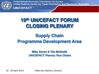 19 th  UN/CEFACT FORUM CLOSING PLENARY