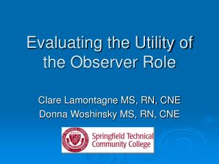 Evaluating the Utility of the Observer Role
