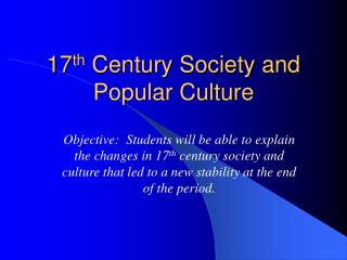 17th Century Society and Popular Culture