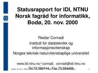 Statusrapport for IDI, NTNU Norsk fagråd for informatikk,    Bodø, 20. nov. 2000