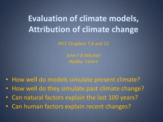 How well do models simulate present climate? How well do they simulate past climate change?