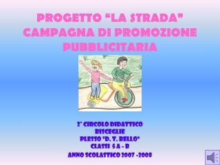 """PROGETTO """"LA STRADA"""" CAMPAGNA DI PROMOZIONE PUBBLICITARIA"""