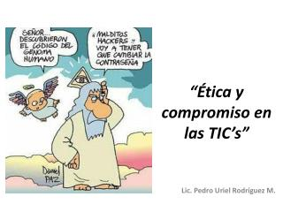 """"""" Ética y compromiso en las  TIC's """""""