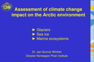 Assessment of climate change impact on the Arctic environment
