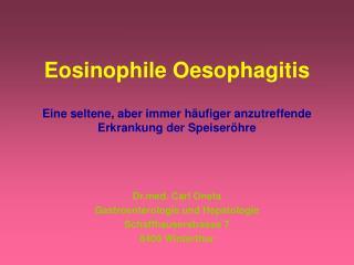 Drd. Carl Oneta Gastroenterologie und Hepatologie Schaffhauserstrasse 7 8400 Winterthur