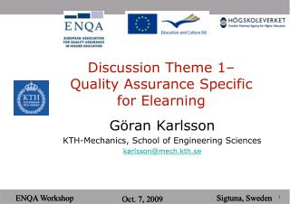 Discussion Theme 1– Quality Assurance Specific for Elearning