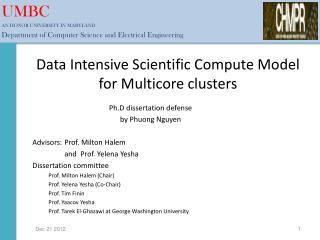 Data Intensive Scientific Compute Model for  Multicore  clusters