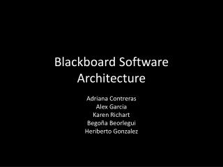 Blackboard Software Architecture