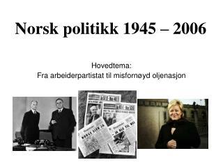 Norsk politikk 1945 – 2006
