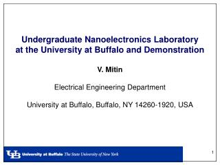 Undergraduate Nanoelectronics Laboratory  at the University at Buffalo and Demonstration V. Mitin
