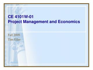 CE 4101W-01 Project Management and Economics