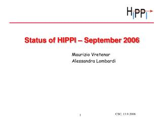 Status of HIPPI – September 2006