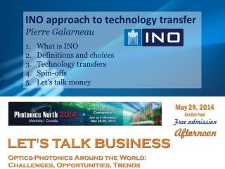 INO approach to technology transfer Pierre Galarneau What is  INO Definitions  and  choices