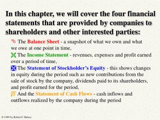  The Balance Sheet  - a snapshot of what we own and what we owe at one point in time,