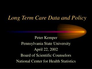 Long Term Care Data and Policy