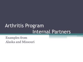 Arthritis Program                    Internal Partners