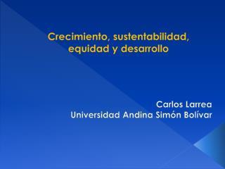 Crecimiento, sustentabilidad, equidad y desarrollo