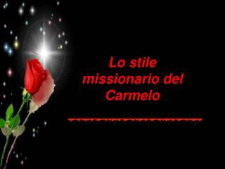 Lo stile missionario del Carmelo