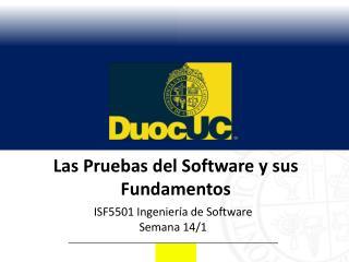 Las Pruebas  del  Software y sus Fundamentos