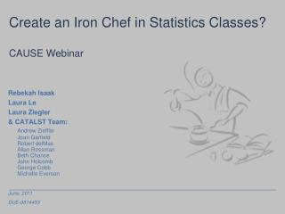 Create an Iron Chef in Statistics Classes? CAUSE Webinar