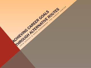Achieving Career Goals Through Alternative Routes