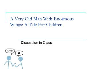 A Very Old Man With Enormous Wings: A Tale For Children