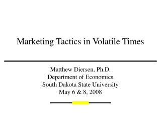 Marketing Tactics in Volatile Times